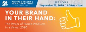 YOUR BRAND IN THEIR HAND: THE POWER OF PROMO PRODUCTS IN A VIRTUAL 2020